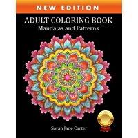 Sarah Jane Carter Coloring Books: Adult Coloring Book: Mandalas and Patterns (Paperback)