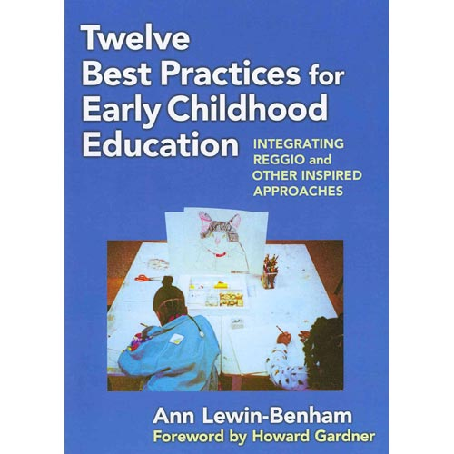 Twelve Best Practices for Early Childhood Education: Integrating Reggio and Other Inspired Approaches