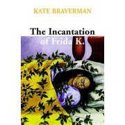 Incantation of Frida K. - eBook