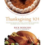 Holidays 101: Thanksgiving 101: Celebrate America's Favorite Holiday with America's Thanksgiving Expert (Paperback)