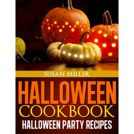 Halloween Party Recipes Kids (Halloween Cookbook Halloween Party Recipes -)