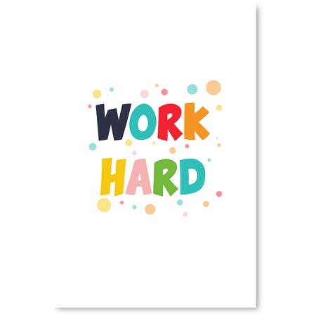 Awkward Styles Inspirational Wall Art Work Hard Poster Decor Unframed Art Poster Funny Artwork Unframed Poster for Home Cute Quotes Work Hard Motivational Quotes Kids Room Motivational