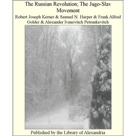 The Russian Revolution; The Jugo-Slav Movement -
