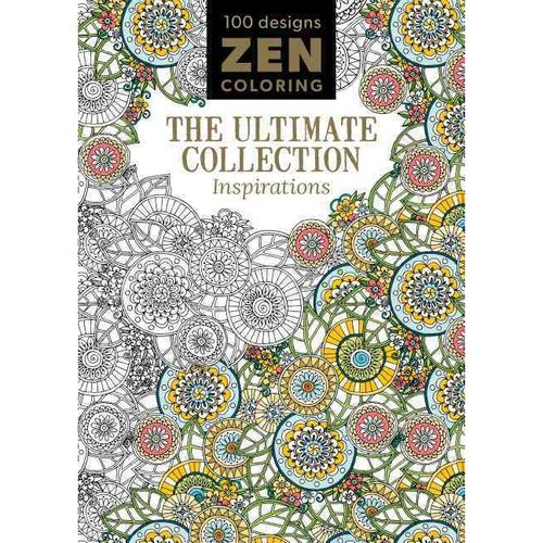 Zen Coloring: The Ultimate Collection: Inspirations