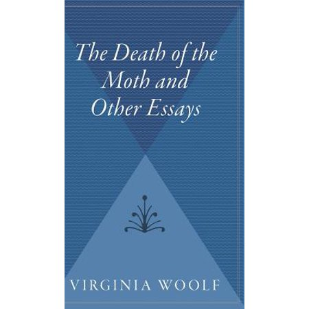 The Death of the Moth and Other Essays (The Death Of The Moth And Other Essays)