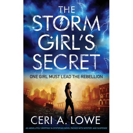 The Storm Girl's Secret : An Absolutely Gripping YA Dystopian Novel Packed with Mystery and