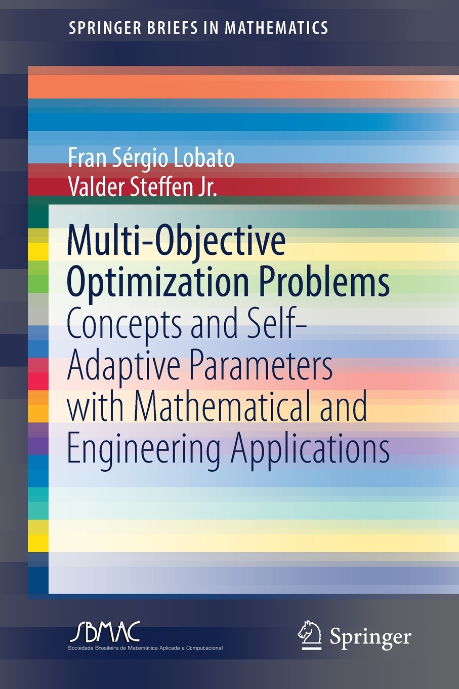 Springerbriefs In Mathematics Multi Objective Optimization Problems Concepts And Self Adaptive Parameters With Mathematical And Engineering Applications Paperback Walmart Com Walmart Com