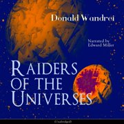 Raiders of the Universes - Audiobook