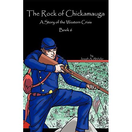 The Rock of Chickamauga : A Story of the Western (Western Rock)