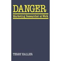 Danger : Marketing Researcher at Work