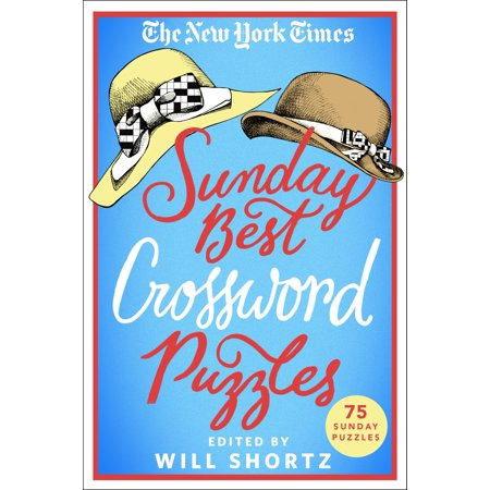 The New York Times Sunday Best Crossword Puzzles : 75 Sunday