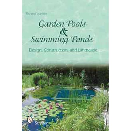 Garden Pools and Swimming Ponds: Building, Planting, Care