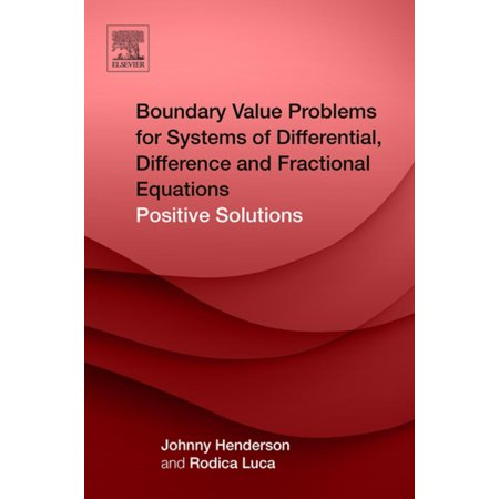 Boundary Value Problems for Systems of Differential, Difference and Fractional Equations - (Differential Equations With Boundary Value Problems Solutions)