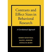 Contrasts and Effect Sizes in Behavioral Research : A Correlational Approach