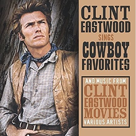 Sings Cowboy Favorites   Music From Clint Eastwood