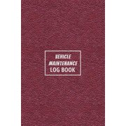Vehicle Maintenance Log Book: The Repair Or Maintenance Service Record And Tracker For Car, Truck, Motorcycle Or Other Automotive - Red Leather Edition (Paperback)