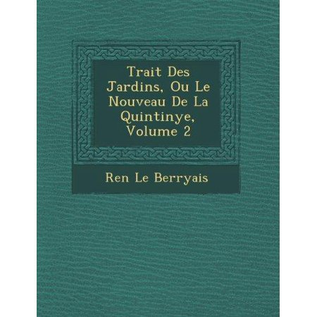 Trait Des Jardins, Ou Le Nouveau de La Quintinye, Volume 2