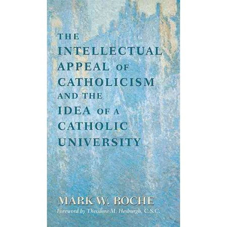 The Intellectual Appeal of Catholicism and the Idea of a Catholic University for $<!---->