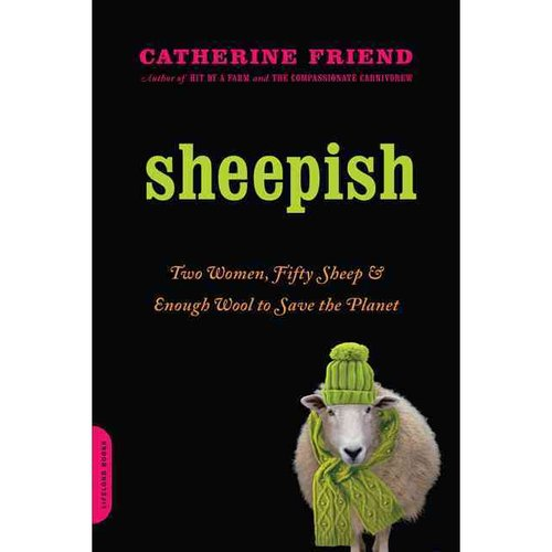 Sheepish: Two Women, Fifty Sheep, and Enough Wool to Save the Planet by