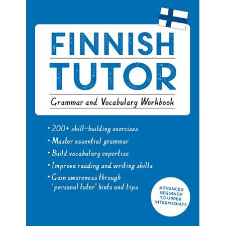 Finnish Tutor: Grammar and Vocabulary Workbook (Learn Finnish with Teach Yourself) : Advanced beginner to upper intermediate course