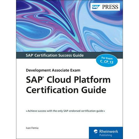 SAP Cloud Platform Certification Guide : Development Associate (Best Cloud Development Platform)