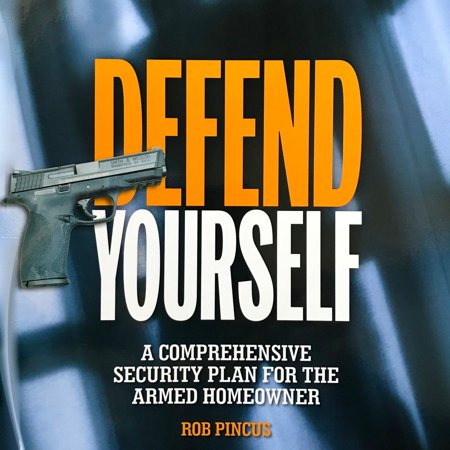 Defend Yourself: A Comprehensive Security Plan for the Armed Homeowner - Audiobook