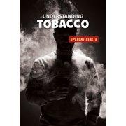 21st Century Skills Library: Upfront Health: Understanding Tobacco (Paperback)