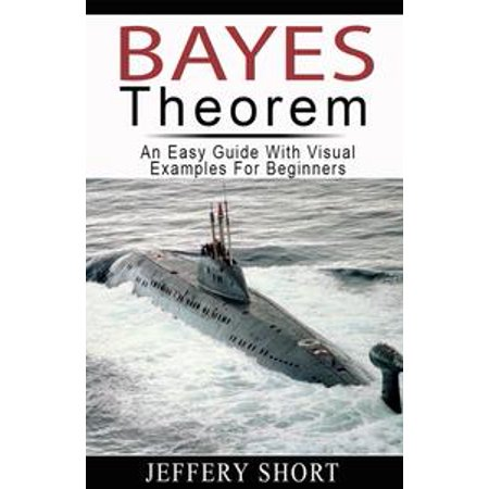 BAYES Theorem - eBook (Application Of Bayes Theorem In Computer Science)