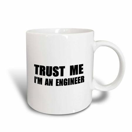 3dRose Trust me Im an Engineer - fun Engineering humor - funny job work gift, Ceramic Mug, 11-ounce