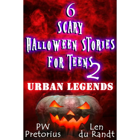 6 Scary Halloween Stories for Teens - Urban Legends - eBook - Scary Halloween Stories With Props