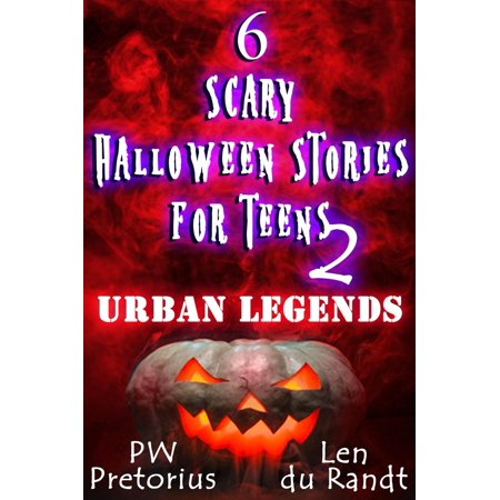 6 Scary Halloween Stories for Teens - Urban Legends - eBook