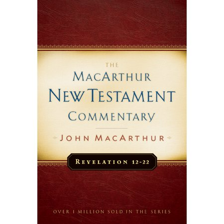 Revelation 12-22 MacArthur New Testament