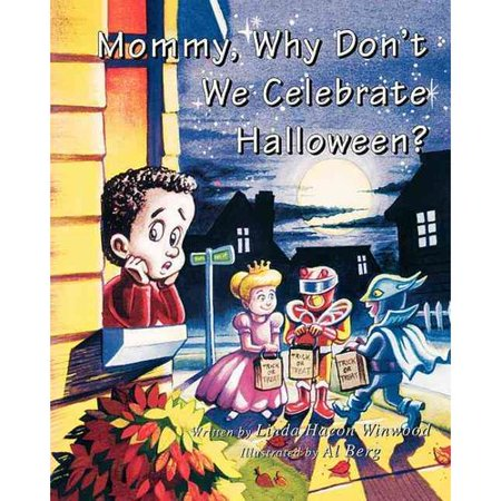 Mommy why don 39 t we celebrate halloween for Why do we celebrate halloween in america