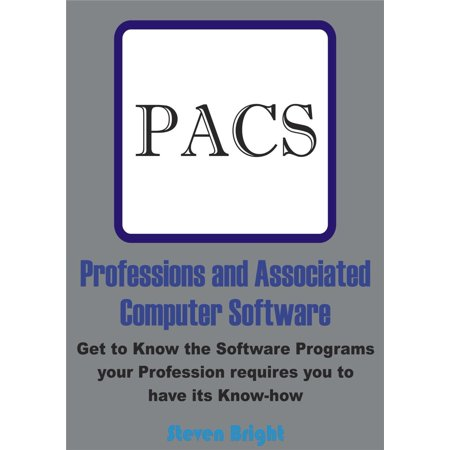 Professions and Associated Computer Software: Get to Know the Software Programs your Profession requires you to have its Know-how -