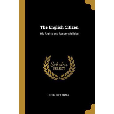 The English Citizen: His Rights and Responsibilities
