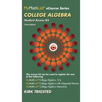 MyMathLab for Trigsted College Algebra -- Access Kit (3rd Edition) by Kirk Trigsted