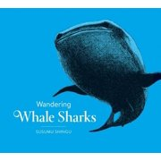 Wandering Whale Sharks (Hardcover)