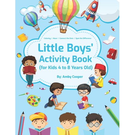 Little Boys' Activity Book: For Kids 4 to 8 Years, Easy and Fun Acitivities - Coloring, Maze Puzzles, Connect the Dots, and Spot the Difference (Paperback)(Large (Veggietales Pistachio The Little Boy That Woodn T)