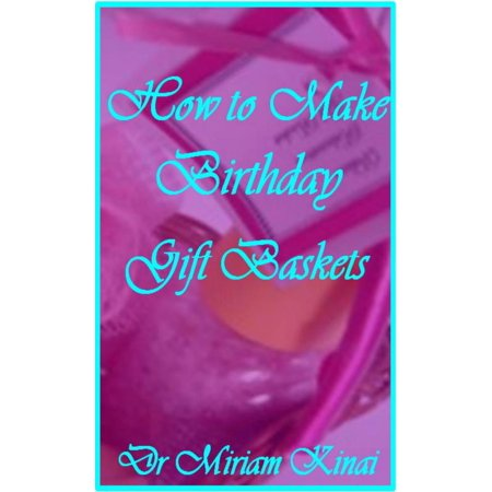 How to Make Birthday Gift Baskets - eBook