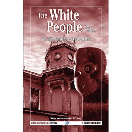 The White People and Other Stories : The Best Weird Tales of Arthur Machen, Volume (The Best Of Village People)