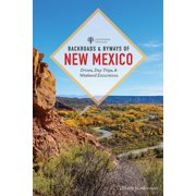 Backroads & Byways: Backroads & Byways of New Mexico: Drives, Day Trips, and Weekend Excursions (Paperback)