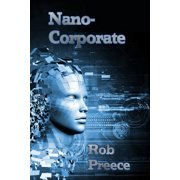 Nanocorporate : A Novel of the Near Future