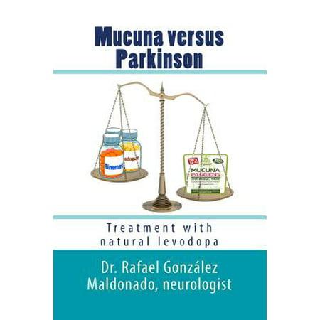 Mucuna Versus Parkinson: Treatment with Natural Levodopa