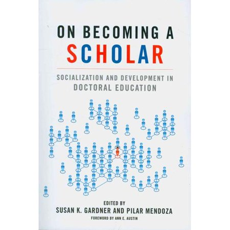 On Becoming A Scholar  Socialization And Development In Doctoral Education
