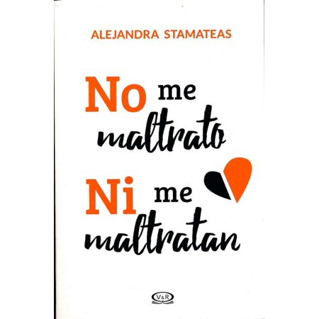 No me maltrato ni me maltratan / I Don't Mistreat Myself or Let Anyone Mistreat