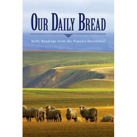 Our Daily Bread  Daily Readings From The Popular Devotional