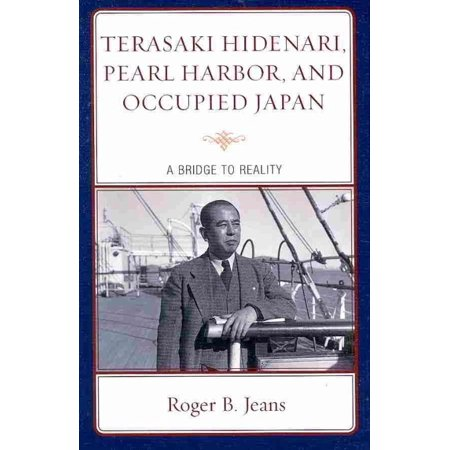 Terasaki Hidenari, Pearl Harbor, and Occupied Japan: A Bridge to Reality