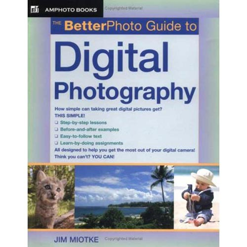 The Better Photo Guide To Digital Photography