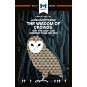 Macat Library: An Analysis of James Surowiecki's the Wisdom of Crowds (Paperback)