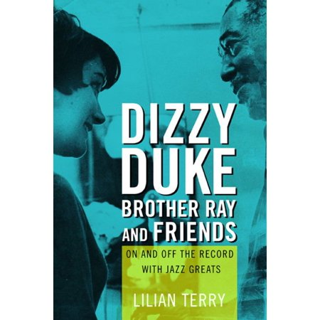 Dizzy  Duke  Brother Ray  And Friends   On And Off The Record With Jazz Greats